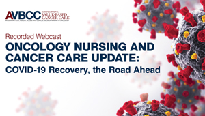 August 25, 2020: Oncology Nursing And Cancer Care Update: COVID-19 Recovery, the Road Ahead